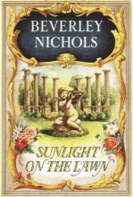Nichols, Beverley Sunlight on the Lawn