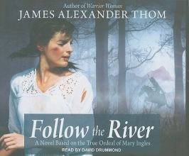 Thom, James Alexander Follow the River