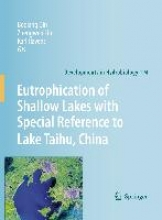 Qin, Boqiang,   Liu, Zhengwen,   Havens, Karl Eutrophication of Shallow Lakes with Special Reference to Lake Taihu, China