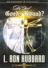 L. Ron Hubbard , De ziel: Goed of Kwaad?