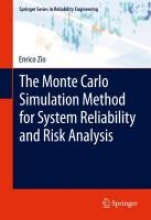 Enrico Zio The Monte Carlo Simulation Method for System Reliability and Risk Analysis