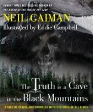 Gaiman, Neil The Truth Is a Cave in the Black Mountains