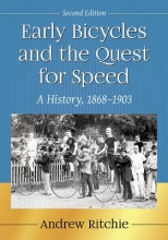 Ritchie, Andrew Early Bicycles and the Quest for Speed