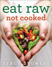 Stowers, Stacy Eat raw, not cooked