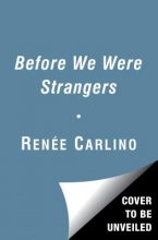 Carlino, Renee Before We Were Strangers