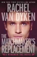 Van Dyken, Rachel The Matchmaker`s Replacement
