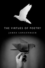 Longenbach, James The Virtues of Poetry