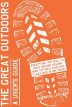 Brendan Leonard The Great Outdoors: A User`s Guide