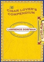 Dorfman, Lawrence Cigar Lover`s Compendium