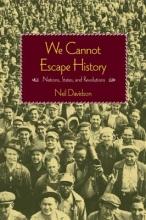 Davidson, Neil We Cannot Escape History