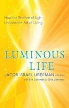 Jacob Israel Liberman,   Gina Liberman Luminous Life