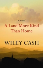 Cash, Wiley A Land More Kind Than Home
