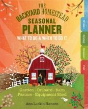 Hansen, Ann Larkin The Backyard Homestead Seasonal Planner