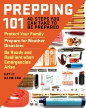 Kathy Harrison Prepping 101: 40 Steps You Can Take to be Prepared