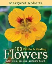 Roberts, Margaret 100 Edible & Healing Flowers