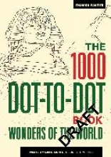 Pavitte, Thomas 1000 Dot-to-Dot Book: Wonders of the World