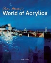 Macey, Glyn Glyn Macey`s World of Acrylics