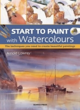 Lowrey, Arnold Start to Paint with Watercolours