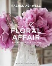 Ashwell, Rachel My Floral Affair