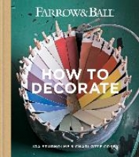 Studholme, Joa,   Cosby, Charlotte Farrow & Ball How to Decorate