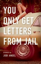 Angel, Jodi You Only Get Letters from Jail