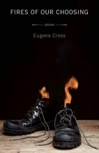 Cross, Eugene Fires Of Our Choosing