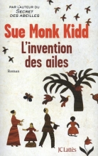 Sue  Monk Kidd L`Invention des ailes