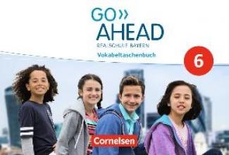Go Ahead - 6. Jahrgangsstufe - Ausgabe für Realschulen in Bayern - Vokabeltaschenbuch