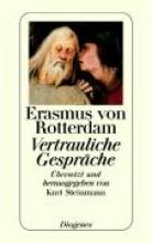 Erasmus von Rotterdam Vertrauliche Gesprche. Erasmus von Rotterdam