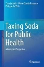 Yann Le Bodo,   Marie-Claude Paquette,   Philippe De Wals Taxing Soda for Public Health