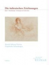 Klassik Stiftung Weimar. Die Graphischen Sammlungen 2. Die italienischen Zeichnungen