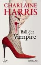 Harris, Charlaine,   Mümmler, Britta Ball der Vampire