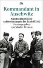 Höß, Rudolf Kommandant in Auschwitz