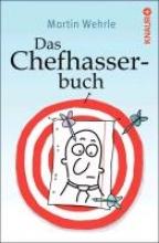Wehrle, Martin Das Chefhasserbuch