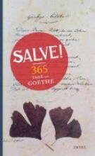 Goethe, Johann Wolfgang Salve! 365 Tage mit Goethe