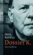 Kertész, Imre Dossier K.