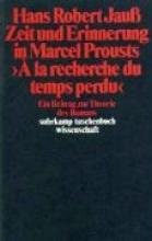 Jauß, Hans Robert Zeit und Erinnerung in Marcel Prousts: A la recherche du temps perdu