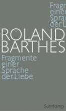 Barthes, Roland Fragmente einer Sprache der Liebe