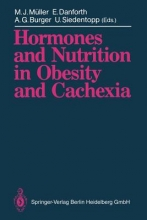 Manfred J. Muller,   Elliot, Jr. Danforth,   A.G. Burger,   Uwe Siedentopp Hormones and Nutrition in Obesity and Cachexia