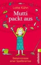 Kühn, Lotte Mutti packt aus