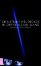 Neudecker, Christiane In der Stille ein Klang
