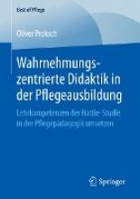 Oliver Proksch Wahrnehmungszentrierte Didaktik in der Pflegeausbildung