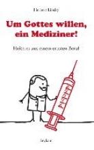 Lipsky, Herbert Um Gottes willen, ein Mediziner!