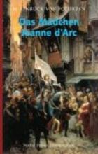 Krück von Poturzyn, Maria J. Das Mädchen Jeanne d´Arc