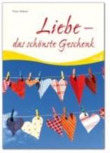 Hübner, Franz Liebe - das sch�nste Geschenk