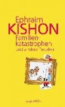 Kishon, Ephraim Familienkatastrophen und andere Freuden