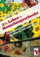 Jeschke, Udo 2 1/2 Leben - Menschengeschenke