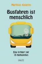 Knierim, Matthias Busfahren ist menschlich