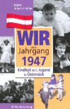 Strauss-Wurzinger, Brigitta Kindheit und Jugend in Österreich. Wir vom Jahrgang 1947