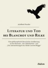 Feszler, Adalbert Literatur und Tod bei Blanchot und Rilke